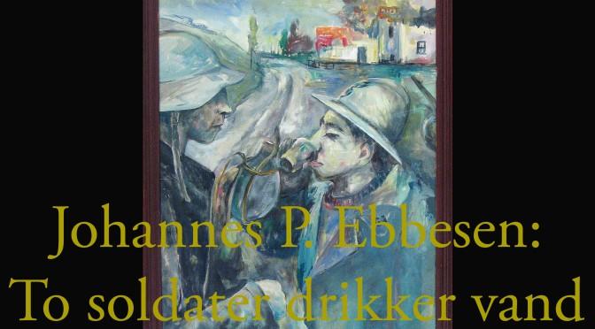 Johannes P. Ebbesen: To soldater drikker vand
