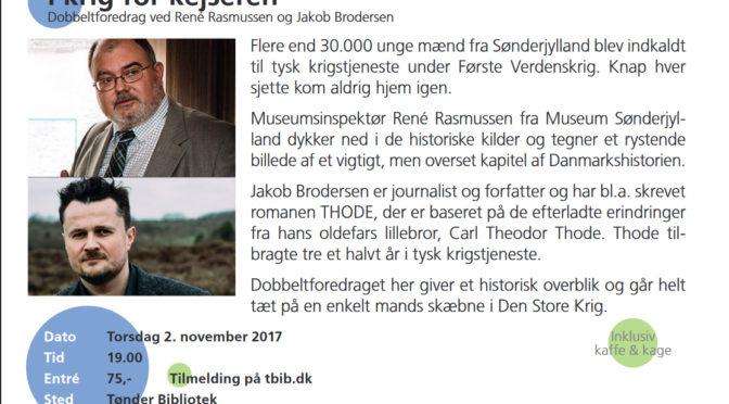 """Dobbeltforedrag i Tønder den 2. november: """"I krig for Kejseren"""""""