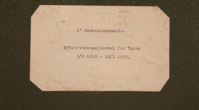 """19. marts 1918 – Fra Efterretningssektionens journal: """"beordret til at skyde, men nægtede …"""""""