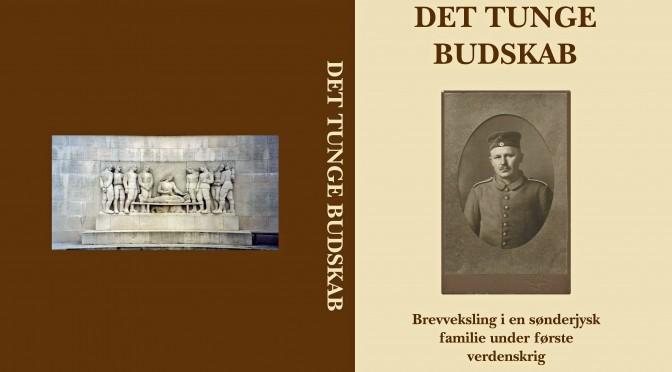 Ny bog: Det tunge Budskab. Brevveksling i en sønderjysk familie under Første Verdenskrig