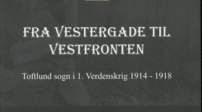 Bogen om Toftlund Sogn i Første Verdenskrig kan nu købes på Sønderborg Slot