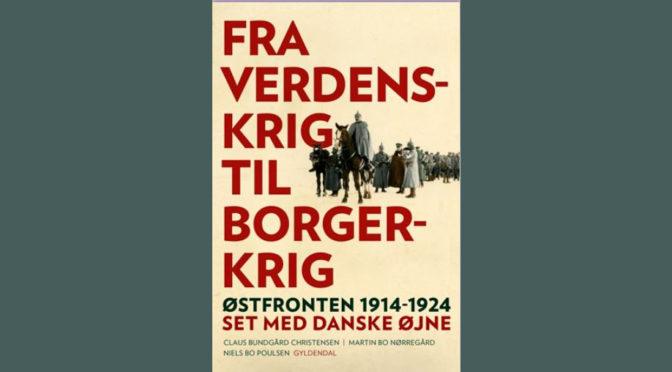 Ny bog om Østfronten: Fra Verdenskrig til Borgerkrig