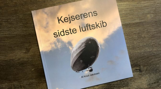 """""""Kejserens sidste luftskib"""". Ny bog om Zeppelineren L70"""