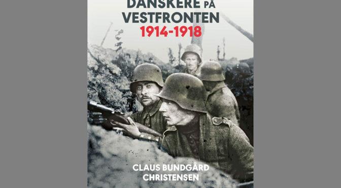 Bogen om krigen på Vestfronten: Danskere på Vestfronten 1914-1918