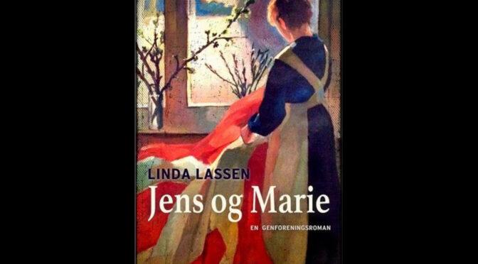 """Ny roman af Linda Lassen: """"Jens og Marie. En genforeningsroman."""""""