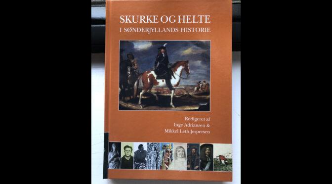 Bogtilbud: Skurke og helte i Sønderjyllands historie