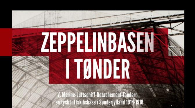 """Boghandlerne åbner: Varm anbefaling af """"Zeppelinbasen i Tønder"""" fra Våbenhistorisk Tidsskrift"""